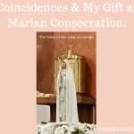 Coincidences & Gifts of Marian Consecration Day