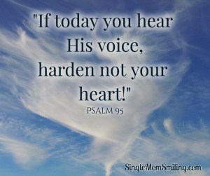 If today you hear His voice, harden not your hearts! - Words on sky background