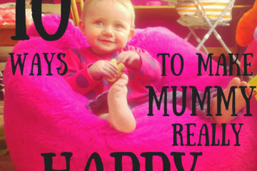 10-ways-to-make-mummy-really-happy