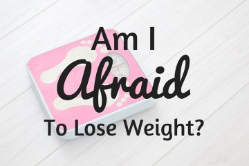 afraid to lose weight
