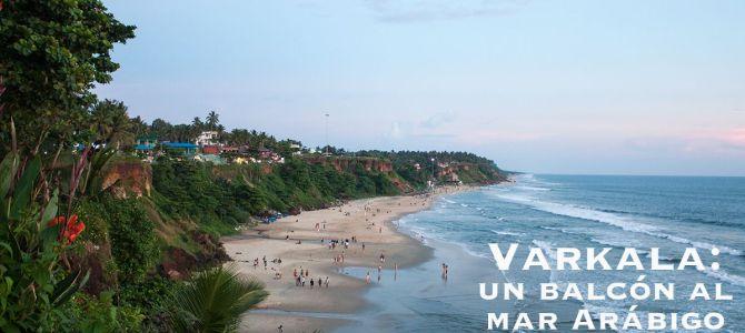 Varkala: un balcón al mar Arábigo -y masajes en pelotas-