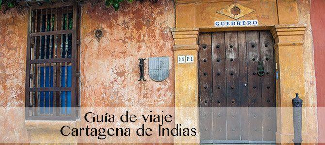 Guía de viaje: QUÉ VER EN CARTAGENA DE INDIAS