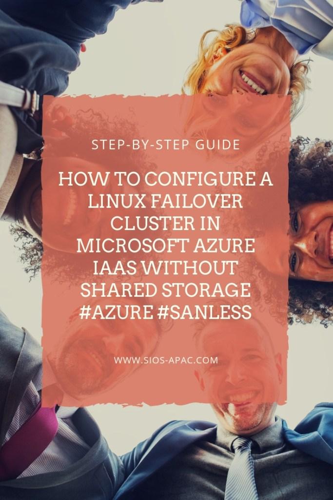 分步如何在没有共享存储的Microsoft Azure IaaS中配置Linux故障转移群集azure sanless