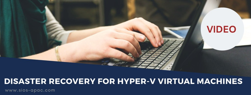 Disaster Recovery for Hyper-V Virtual Machines