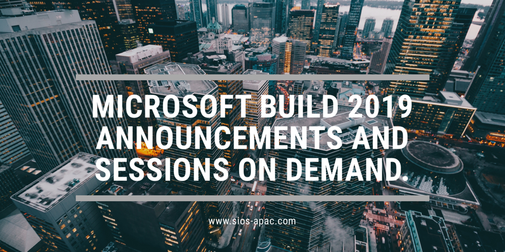 Microsoft Build 2019 Announcements And Sessions On Demand