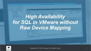 Webinar: High Availability for SQL in VMware without Raw Device Mapping