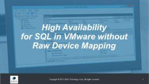 웹 세미나 : 원시 장치 매핑없이 VMware의 SQL 고 가용성