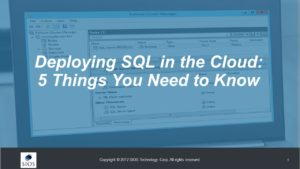 Webinar: Deploying SQL in the Cloud: Five Things Everyone Should know