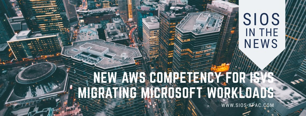 New AWS Competency For ISVs Migrating Microsoft Workloads