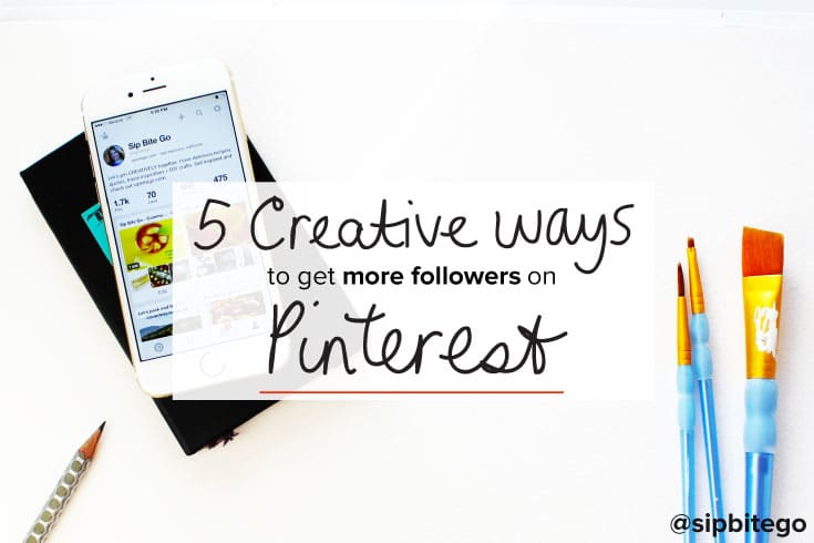 5 creative ways to grow your Pinterest followers