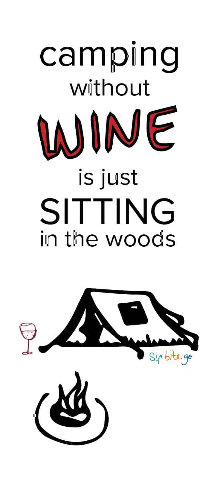 Wine Camping Quotes And Gift Ideas Sip Bite Go Recipes