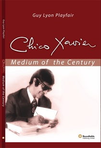 CHICO XAVIER, Medium of the Century