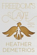 Freedom's Slave, Heather Demetrios