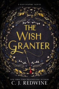 The Wish Granter C. J. Redwine