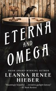 Eterna and Omega, Leanna Renee Hieber