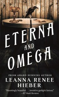 Eterna and Omega, Leanna Renee Hieber