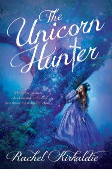 The Unicorn Hunter Rachel Kirkaldie