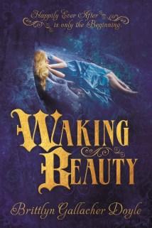 Waking Beauty Brittlyn Gallacher Doyle