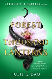 Forest of a Thousand Lanterns Julie C Dao