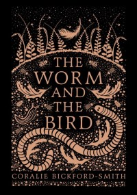 The Worm and the BIrst Coralie Bickford-Smith