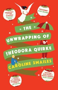 The Unwrapping of Theodora Quirke