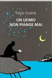 Un uomo non piange mai : Faïza Guène