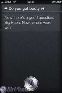Do You Got Booty?- Siri Got Answers To All Kinds Of Questions