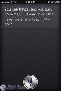 Sounds like the ghost of Steve Jobs is inside Siri