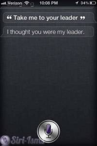 Take Me To Your Leader Siri Says