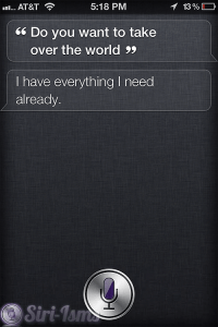Do You Want To Take Over The World? - Siri Quotes