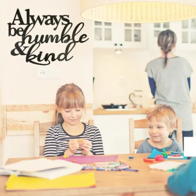 always stay humble and kind wall sign black family