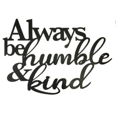 always be humble & kind wall sign