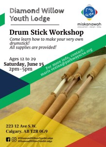 Drum Stick Workshop at Diamond Willow Youth Lodge @ Diamond Willow Youth Lodge