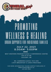 Promoting Wellness & Healing   Urban Supports for Indigenous Families hosted by Tribal Chiefs Ventures Inc. @ Best Western Premier Plaza & Conference Centre