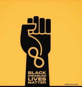 image of a black fist with a loop in a figure 8 joining fist with an orange background.  Text on wrist 'Black Disabled Lives Matter' with @jtknoxroxs in the right hand bottom corner