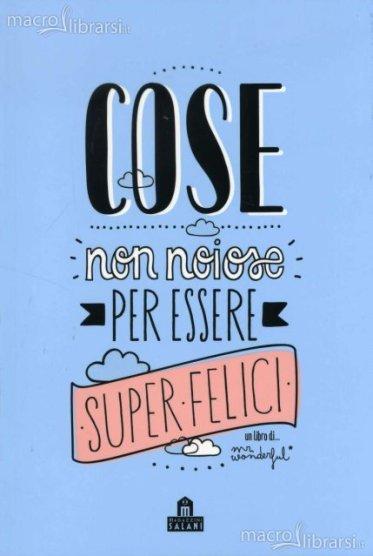 cose-non-noiose-per-essere-super-felici-libro-85427