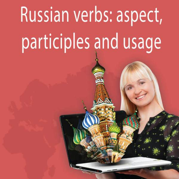 Intensive lesson: Russian verbs: aspect, participles and usage tips