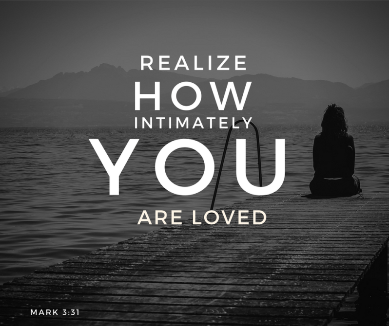 precious gift of God - you are intimately loved