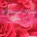 50 Treasured Hymns (Group 3)