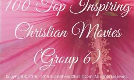 100 Top Inspiring Christian Movies (Group 6)