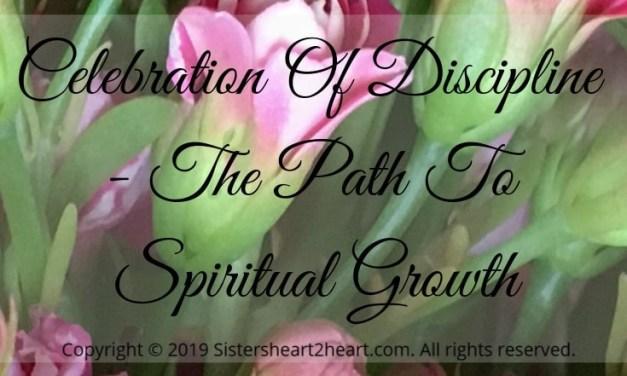 Celebration Of Discipline – The Path To Spiritual Growth
