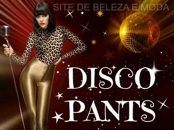 Se jogue na tendência das Disco Pants