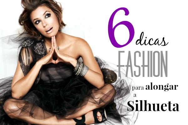 6 dicas fashion para alongar a silhueta