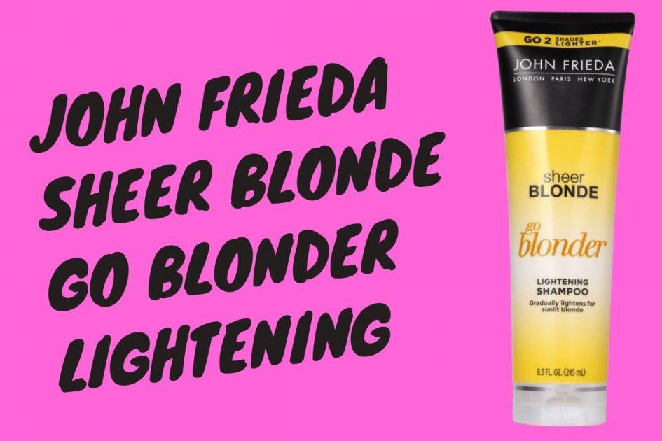 John Frieda Sheer Blonde Go Blonder Lightening é um dos Melhores Shampoos para Cabelos Loiros