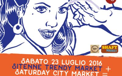 Il 23 luglio il Sitenne Trendy Market, torna alla CAE insieme al Saturday City Market!