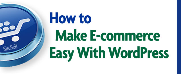 How to Make E-commerce Easy With WordPress
