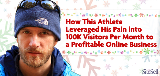 How This Athlete Leveraged His Pain into 100,000 Visitors/Month to a Profitable Online Business