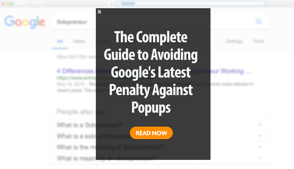 The Complete Guide to Avoiding Google's Latest Penalty Against Popups