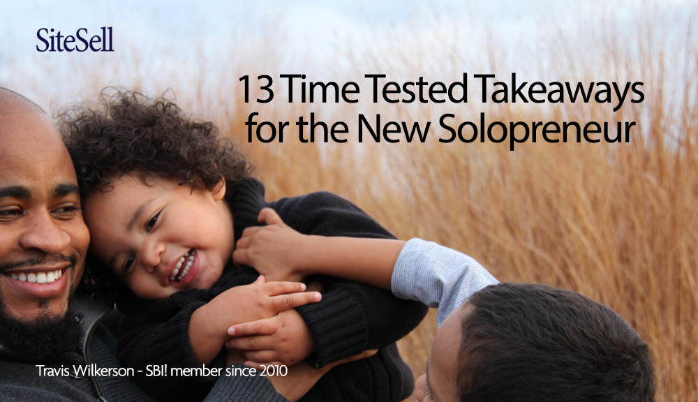 13 Time Tested Takeaways for the New Solopreneur