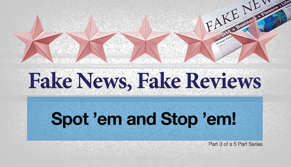 Fake News, Fake Reviews: Spot 'em and Stop 'em!